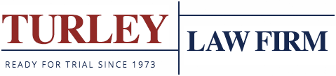 Turley Law Firm - Ready for trial since 1973